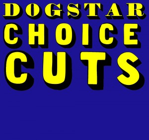 Choice Cuts every Friday @ Dogstar | London | United Kingdom