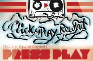 Click.Play.Rewind Presents: Press Play: Live showcase @ Upstairs at The Ritzy | London | United Kingdom