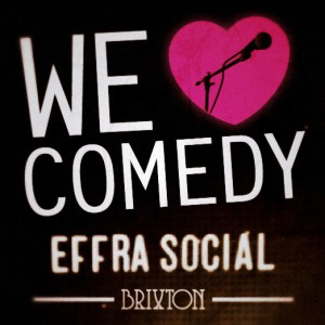 We Love Comedy at Effra Social: Comedy Night @ Effra Social | London | England | United Kingdom