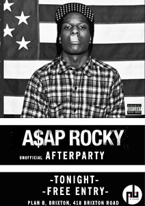 A$AP Rocky Unofficial Afterparty with DJ Rogue & Josh @ Plan B | London | United Kingdom
