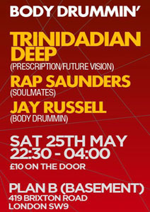 Body Drummin' with Trinidadian Deep, Rap Saunders & Jay Russell @ Plan B | London | United Kingdom