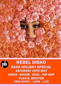 Rebel Disko Bank Holiday Special @ Plan B | London | United Kingdom
