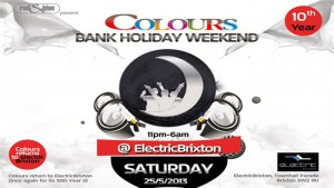 Colours 10th Bank Holiday Weekender @ Electric Brixton | London | United Kingdom