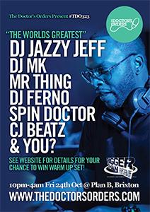 The Doctors Orders with DJ Jazzy Jeff, DJ MK & Mr Thing @ Plan B | London | United Kingdom