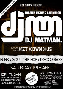 Get Down present... DJ Matman @ Market House | London | United Kingdom