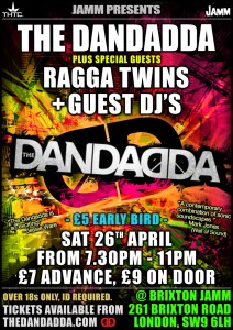 The DANDADDA EP LAunch + Ragga Twins Live @ The Brixton Jamm | London | United Kingdom