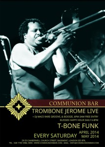 Trombone Jerome 'T-Bone Funk' - Keep Calm & Funk it Up + DJ Mace - Every Saturday @ Communion Bar | London | United Kingdom