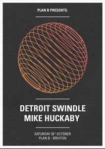 Plan B presents Detroit Swindle and Mike Huckaby @ Plan B | London | United Kingdom