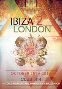 Ibiza 2 London @ Club 414 | London | United Kingdom