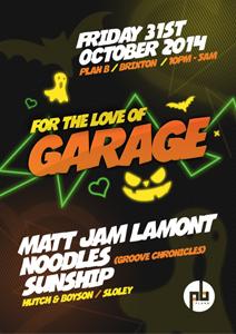 For The Love Of Garage @ Plan B | London | United Kingdom
