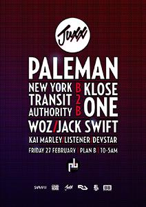 Juxx with Paleman @ Plan B  | London | United Kingdom