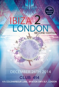 Ibiza2London second edition! Boxing Day Special @ Club 414 | London | United Kingdom