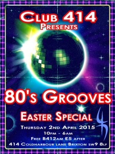 Club 414 presents *80's Grooves Easter Special* @ Club 414   London   United Kingdom
