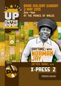 Norman Jay and X-Press 2.. Up On The Roof @ Prince Of Wales | London | United Kingdom
