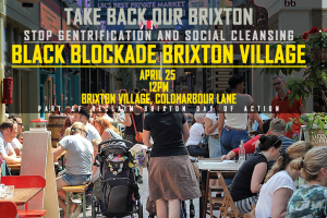 #BlackCommunitiesMatter - #BLACKBLOCKADE - STOP SOCIAL & RACIAL CLEANSING @ Brixton Village | London | United Kingdom