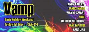 Vamp (May Bank Holiday Weekend) @ Club 414   London   United Kingdom