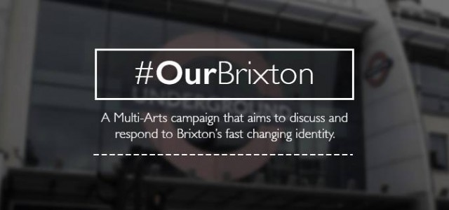 A new multi-arts campaign #OurBrixton has been launched with a Spoken Word piece from rapper and playwright Potent Whisper.