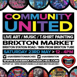 'Community United'  Save Brixton Arches - live music and art @ Brixton Market | London | United Kingdom