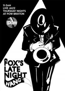 Fox's Late Night Hang @ Prince Of Wales | London | United Kingdom