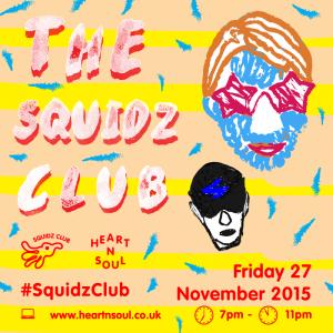 The Squidz Club @ The Albany | London | United Kingdom