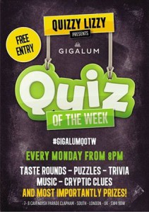 Quiz of the week at Gigalum - Every Monday Night @ Gigalum | London | United Kingdom