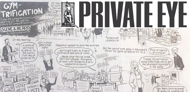 Ziggy Greene's cartoon strip in this week's Private Eye perfectly sums up the frustrations and anger felt by residents over Lambeth's consultation-free scheme to turn libraries into 'book-ish gyms'.