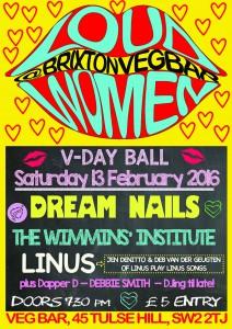 LOUD WOMEN V-DAY BALL: Dream Nails | The Wimmins' Institute | Linus | Debbie Smith @ Veg Bar, Brixton @ Veg Bar | London | United Kingdom