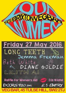 LOUD WOMEN: : Long Teeth, Lilith Ai, Jemma Freeman, Beth White and Diane Goldie at The Veg Bar @ Veg Bar | London | United Kingdom