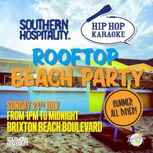 Southern Hospitality & Hip Hop Karaoke Rooftop Beach Party @ Brixton Beach Boulevard | London | England | United Kingdom