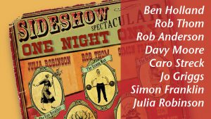 Sideshow Spectacular - One Night Only @ The Cavendish Arms | London | England | United Kingdom