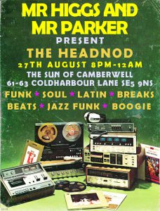Mr Higgs and Mr Parker Present The Headnod @ The Sun of Camberwell   London   England   United Kingdom