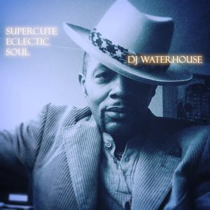 Supercute Eclectic Soul with DJ Waterhouse @ Brixton Market Bar | London | England | United Kingdom