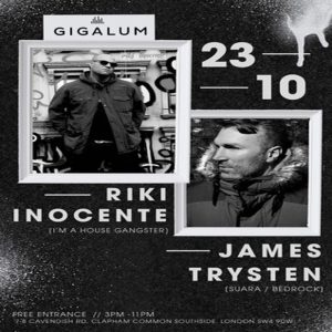 Sunday Sessions w/ Riki Inocente and James Trysten @ Gigalum | London | England | United Kingdom