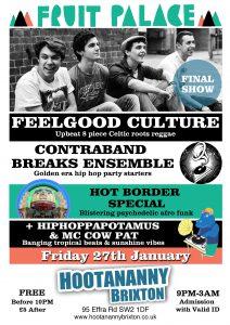 FeelGood Culture (Final Show) Contraband Breaks Ensemble + Hot Border Special + Hiphoppapotamus & MC Cow Pat & Omah @ Hootananny Brixton   England   United Kingdom