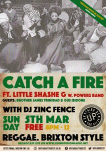 Catch A FIRE ft. Little Shashe & Powers Band @ Upstairs At The Ritzy, Ritzy Cinema | London | England | United Kingdom