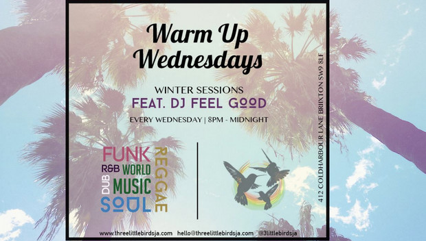 Warm Up Wednesdays at Three Little Birds, Brixton