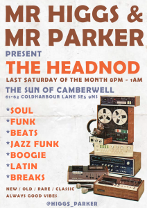 Mr Higgs and Mr Parker Present The Headnod April 2017 @ The Sun Of Camberwell | England | United Kingdom