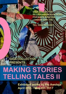 Making Stories Telling Tales Exhibition by Flo Awolaja @ Gida Collective London | England | United Kingdom
